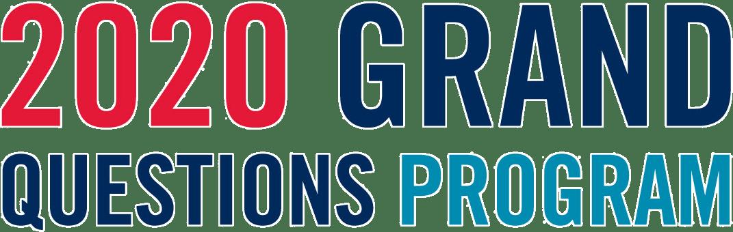 2020 Grand Questions Program